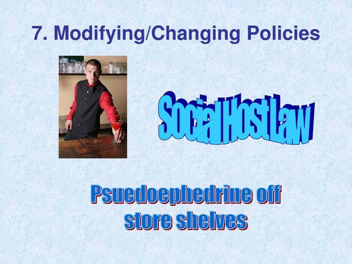 7. Modifying/Changing Policies