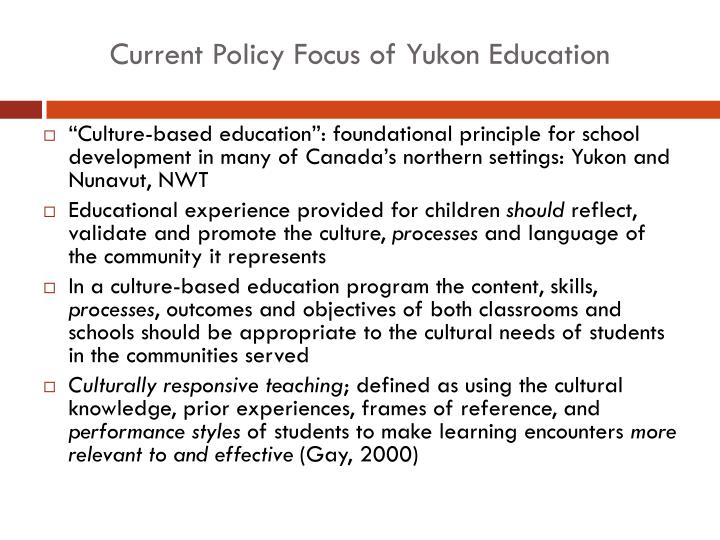 Current Policy Focus of Yukon Education
