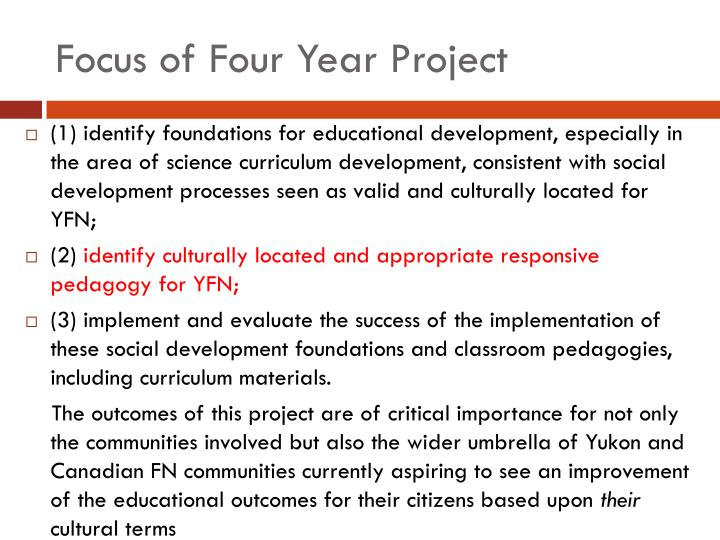 Focus of Four Year Project
