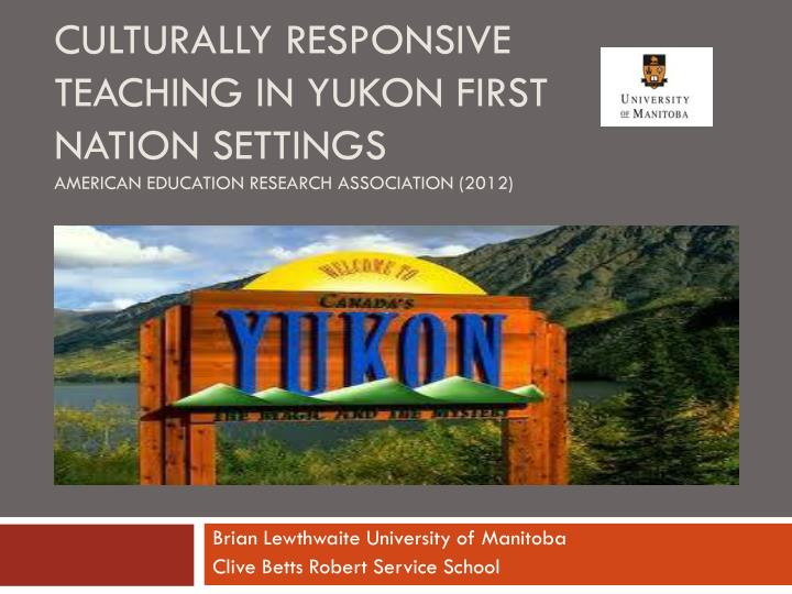 Culturally Responsive Teaching in Yukon First Nation Settings