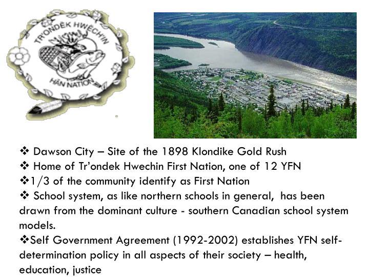 Dawson City – Site of the 1898 Klondike Gold Rush
