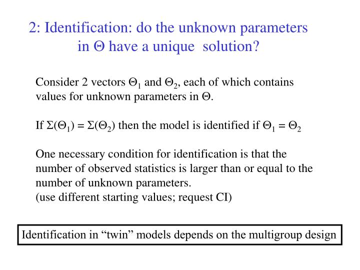 2: Identification: do the unknown parameters in