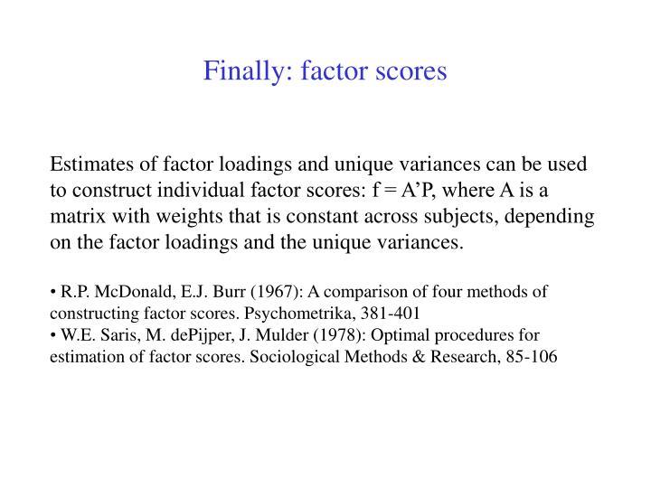 Finally: factor scores