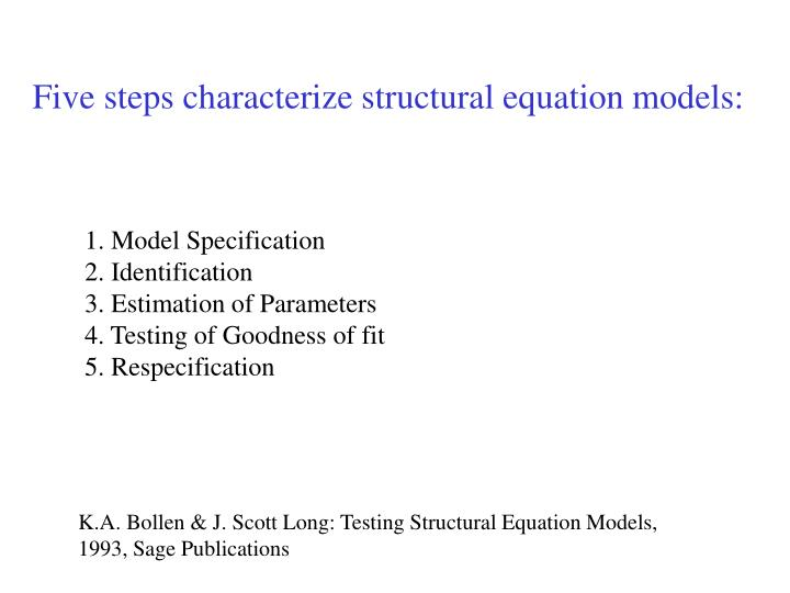 Five steps characterize structural equation models: