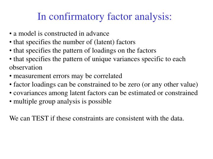In confirmatory factor analysis: