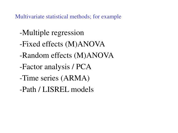 Multivariate statistical methods; for example