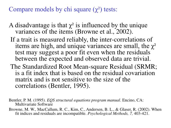 Compare models by chi square (χ²) tests: