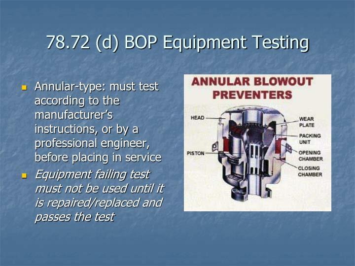 78.72 (d) BOP Equipment Testing