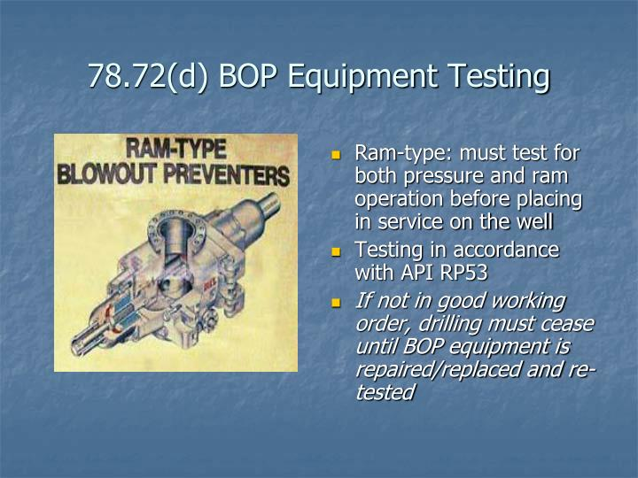 78.72(d) BOP Equipment Testing