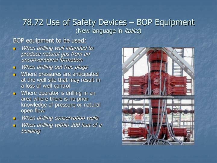 78.72 Use of Safety Devices – BOP Equipment