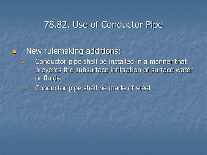 78.82. Use of Conductor Pipe