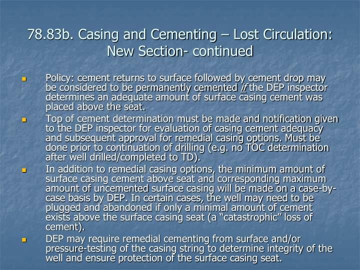 78.83b. Casing and Cementing – Lost Circulation: New Section- continued