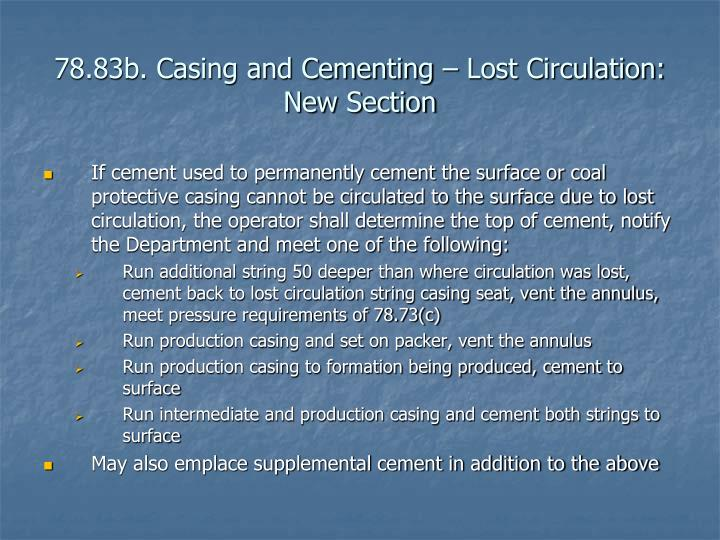78.83b. Casing and Cementing – Lost Circulation: New Section