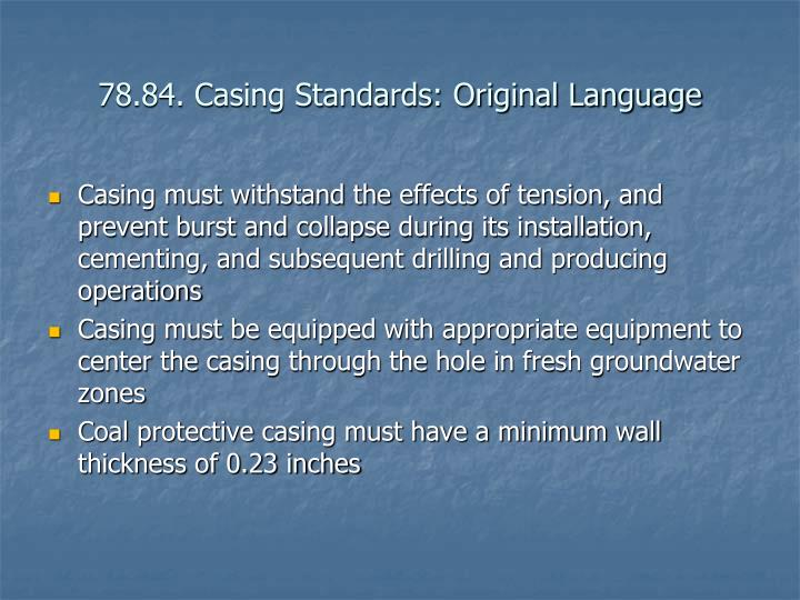 78.84. Casing Standards: Original Language
