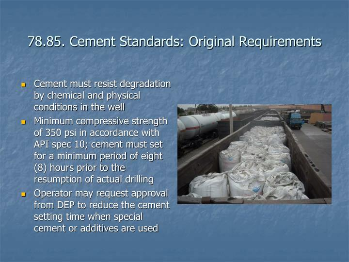 78.85. Cement Standards: Original Requirements
