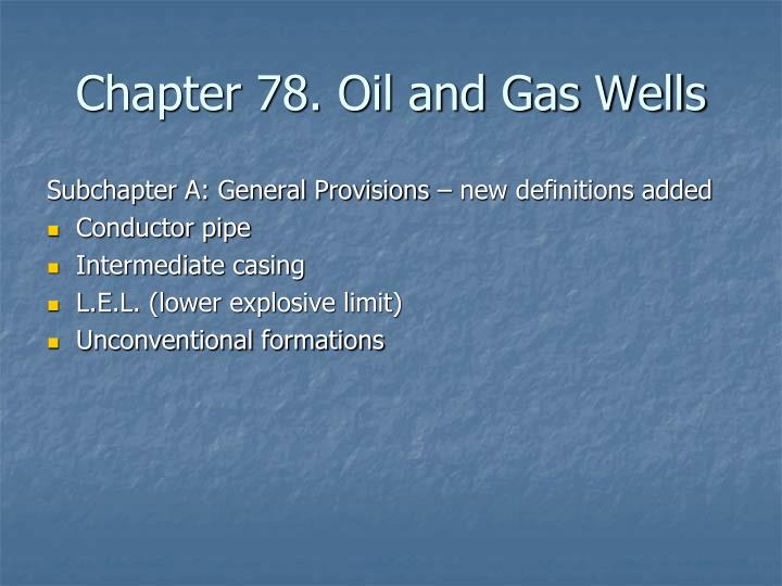 Chapter 78. Oil and Gas Wells