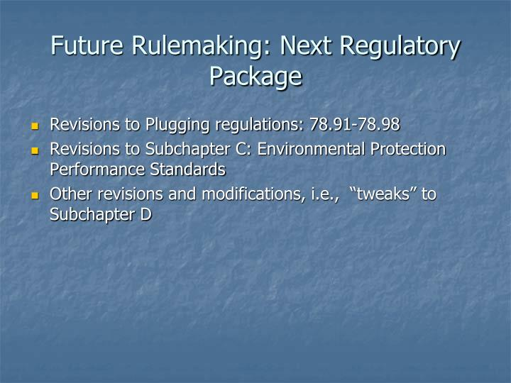 Future Rulemaking: Next Regulatory Package