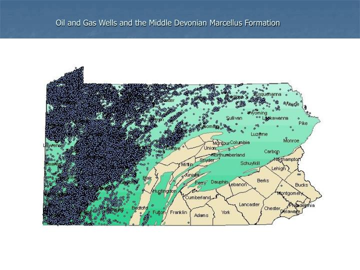 Oil and Gas Wells and the Middle Devonian Marcellus Formation