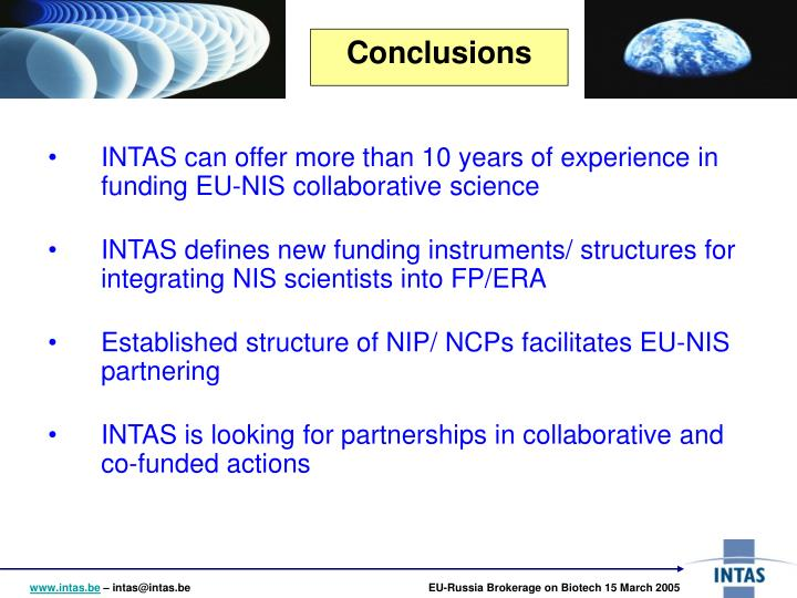 INTAS can offer more than 10 years of experience in funding EU-NIS collaborative science