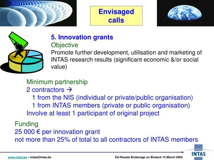 5. Innovation grants