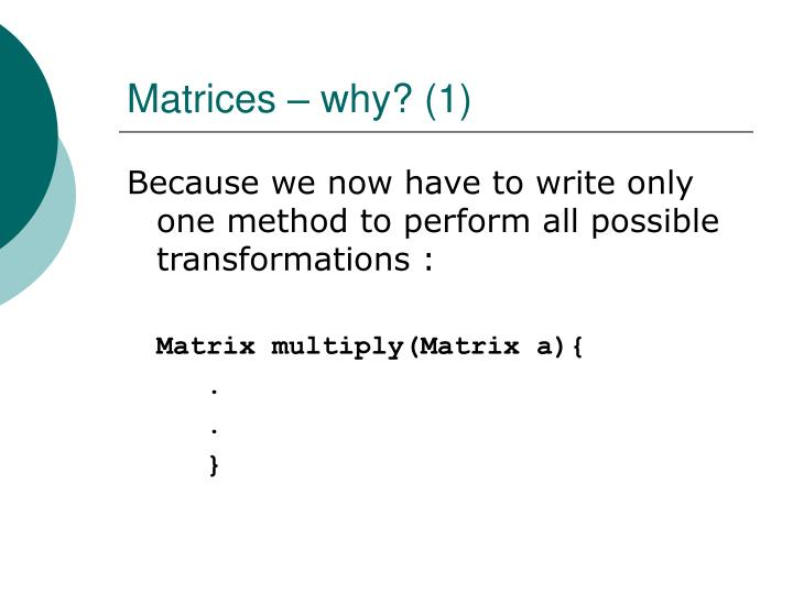 Matrices – why? (1)