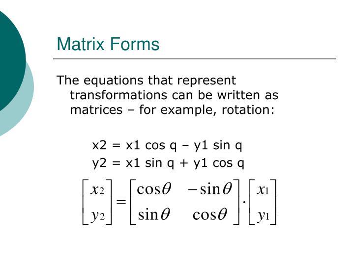 Matrix Forms