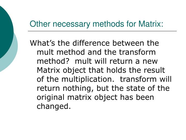Other necessary methods for Matrix: