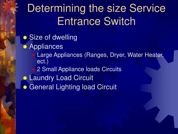 Determining the size Service Entrance Switch