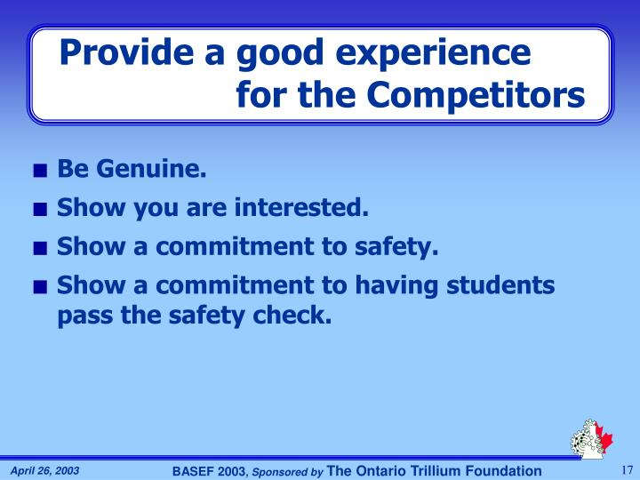 Provide a good experience for the Competitors