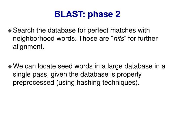 BLAST: phase 2