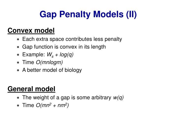 Gap Penalty Models (II)
