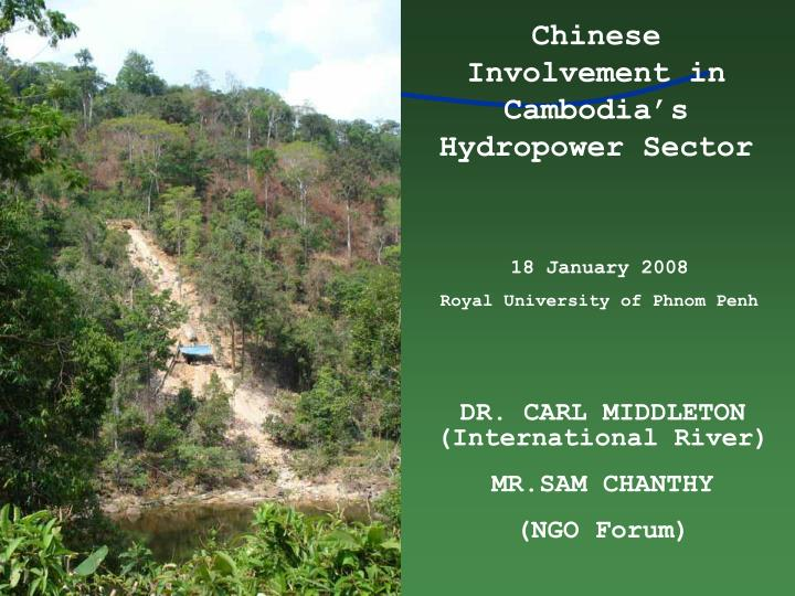 Dr carl middleton international river mr sam chanthy ngo forum
