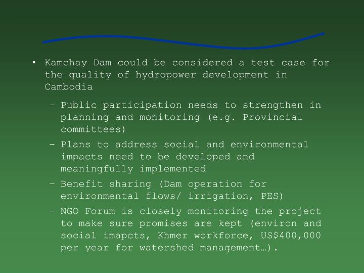 Kamchay Dam could be considered a test case for the quality of hydropower development in Cambodia
