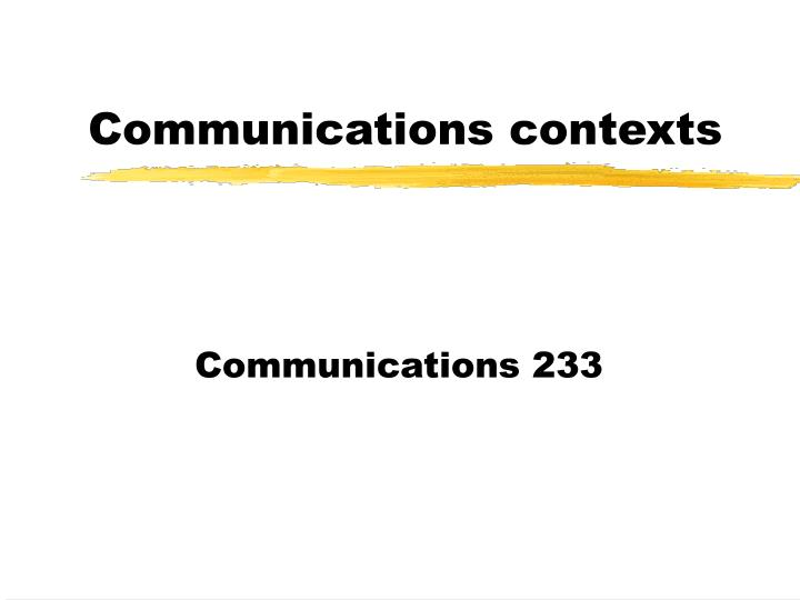 Communications contexts
