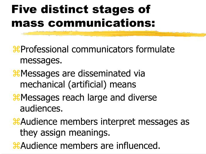 Five distinct stages of mass communications: