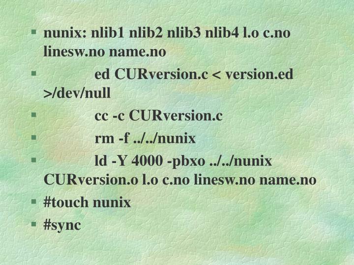 nunix: nlib1 nlib2 nlib3 nlib4 l.o c.no linesw.no name.no