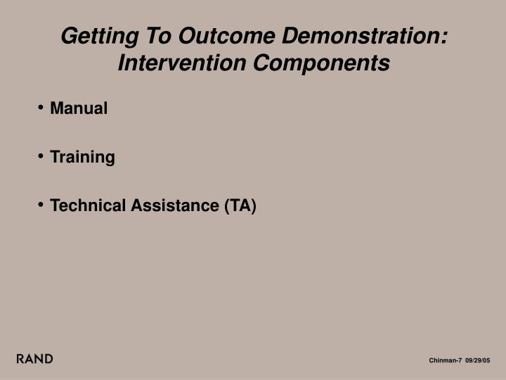 Getting To Outcome Demonstration: Intervention Components