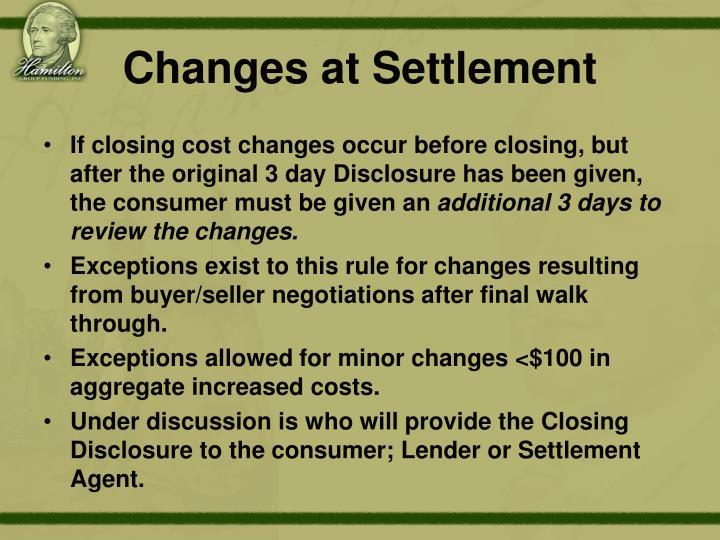 Changes at Settlement
