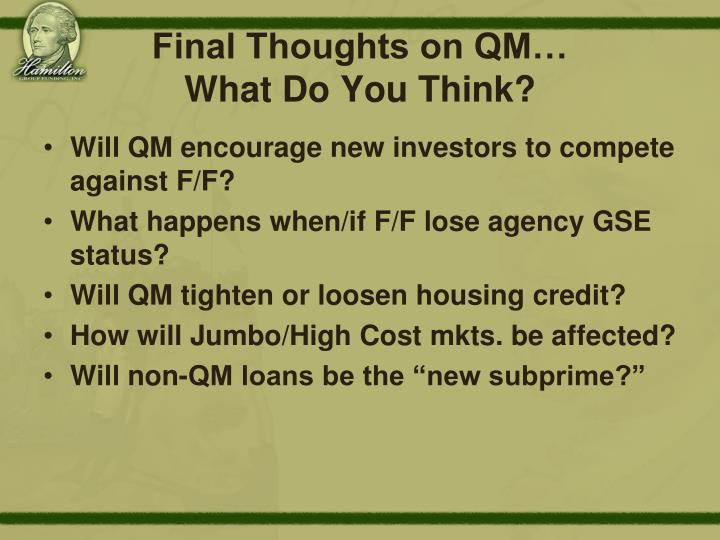 Final Thoughts on QM…