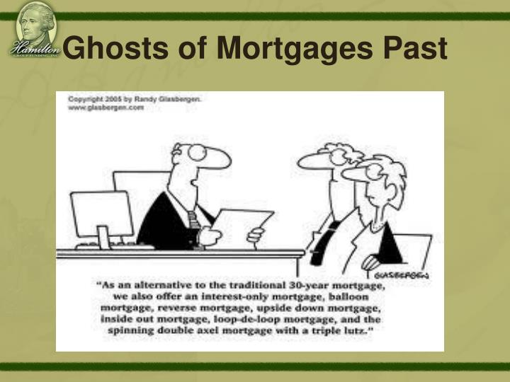 Ghosts of Mortgages Past