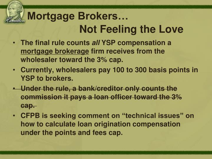 Mortgage Brokers…