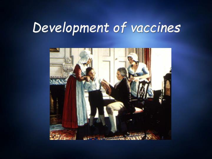Development of vaccines