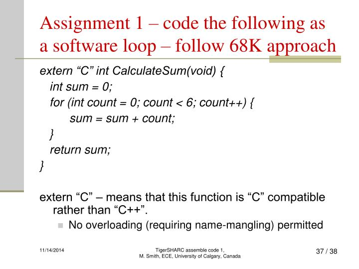 Assignment 1 – code the following as a software loop – follow 68K approach