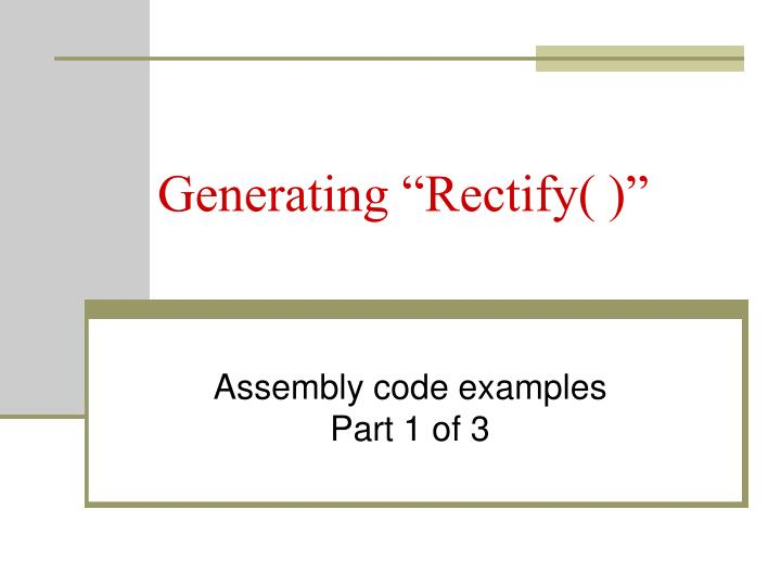 Generating rectify