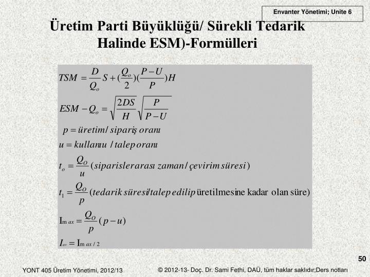 Üretim Parti Büyüklüğü/ Sürekli Tedarik Halinde ESM)-Formülleri