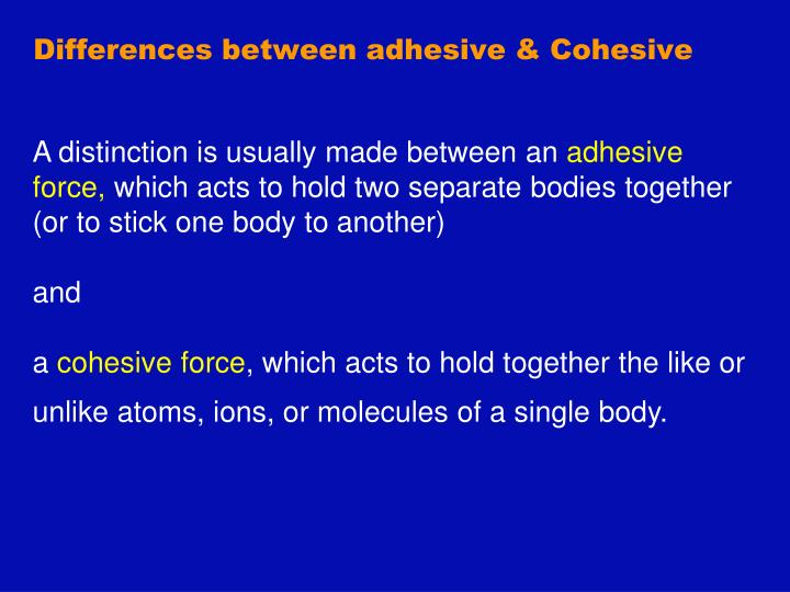 Differences between adhesive & Cohesive