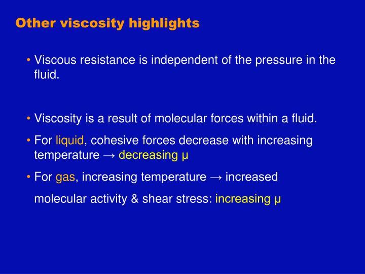 Other viscosity highlights