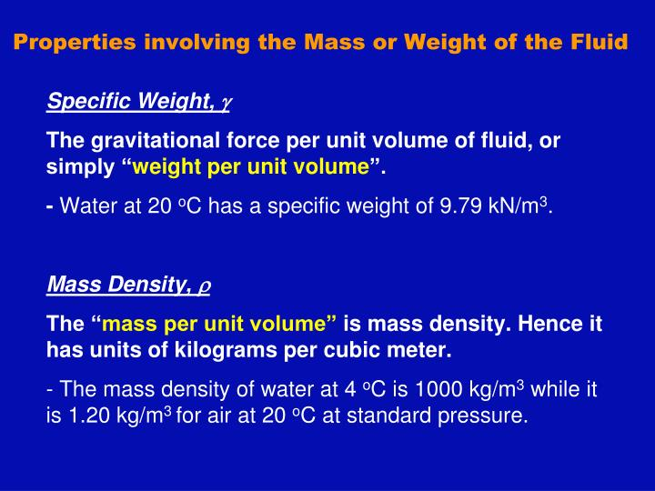 Properties involving the Mass or Weight of the Fluid