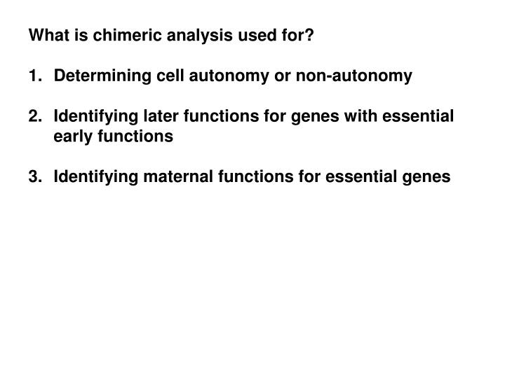 What is chimeric analysis used for?