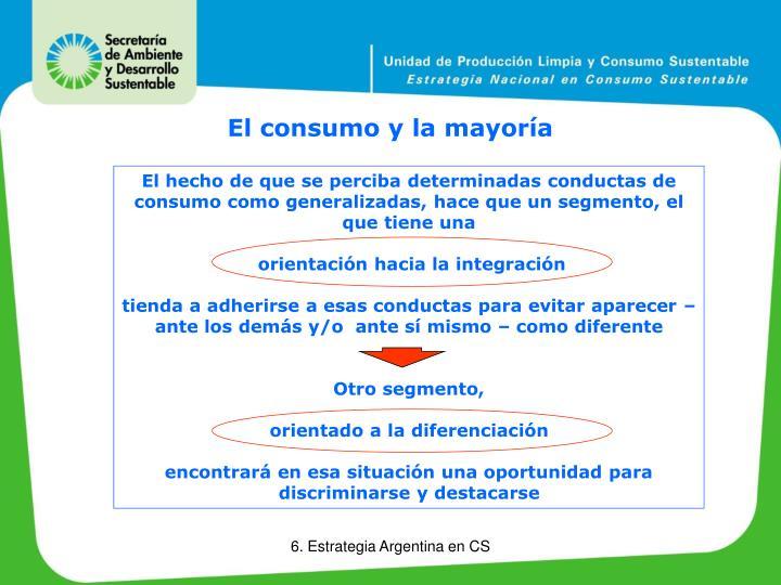 El consumo y la mayoría